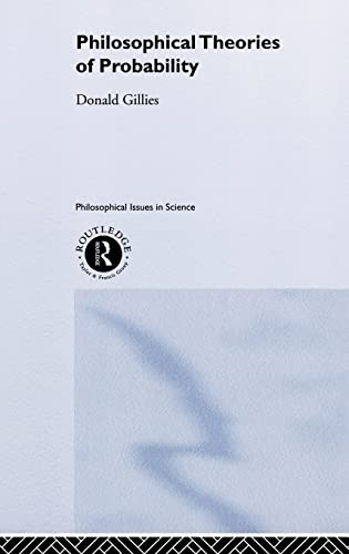 9780415182751: Philosophical Theories of Probability (Philosophical Issues in Science)