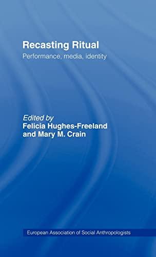 9780415182799: Recasting Ritual: Performance, Media, Identity (European Association of Social Anthropologists)
