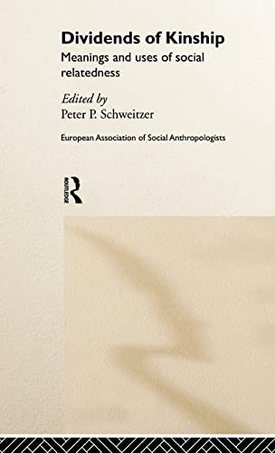 9780415182836: Dividends of Kinship: Meanings and Uses of Social Relatedness (European Association of Social Anthropologists)