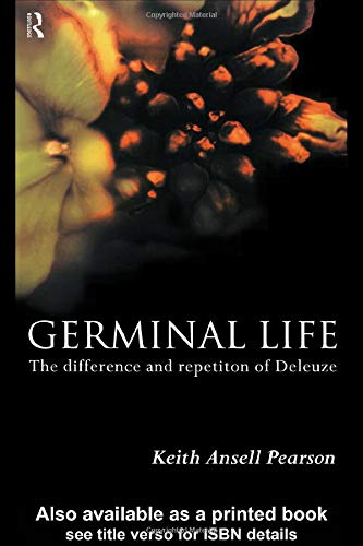 9780415183505: Germinal Life: The Difference and Repetition of Deleuze