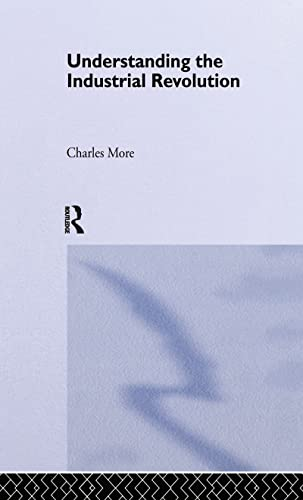 9780415184045: Understanding the Industrial Revolution