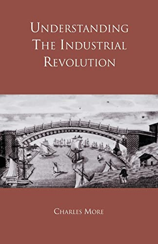 9780415184052: Understanding the Industrial Revolution