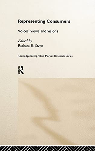 9780415184137: Representing Consumers: Voices, Views and Visions (Routledge Interpretive Marketing Research)