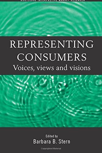 9780415184144: Representing Consumers: Voices, Views and Visions (Routledge Interpretive Marketing Research)