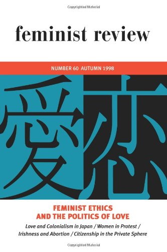 9780415184212: Feminist Ethics and the Politics of Love: Feminist Review Issue 60