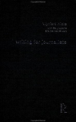 Writing for Journalists (Media Skills) (0415184444) by Wynford Hicks; Sally Adams