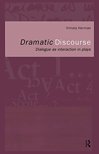 9780415184519: Dramatic Discourse: Dialogue as Interaction in Plays