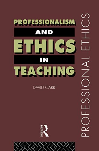 9780415184595: Professionalism and Ethics in Teaching (Professional Ethics)