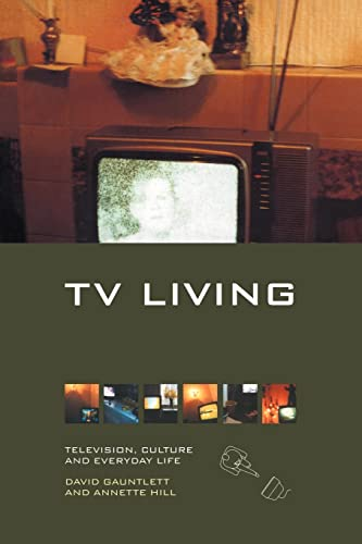 TV Living: Television, Culture and Everyday Life: Gauntlett, David; Hill, Annette