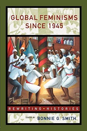 9780415184915: Global Feminisms Since 1945 (Rewriting Histories)