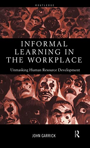 9780415185271: Informal Learning in the Workplace: Unmasking Human Resource Development
