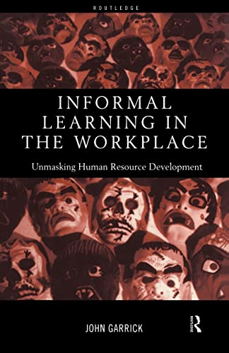 9780415185288: Informal Learning in the Workplace: Unmasking Human Resource Development