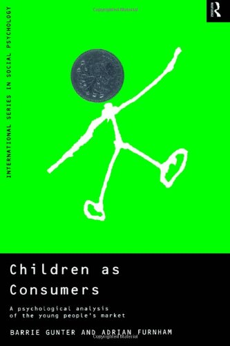 9780415185349: Children as Consumers: A Psychological Analysis of the Young People's Market (International Series in Social Psychology)