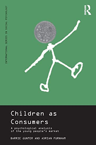 9780415185356: Children as Consumers: A Psychological Analysis of the Young People's Market (International Series in Social Psychology)