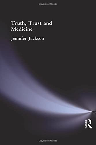 Truth, Trust and Medicine: Jennife Jackson