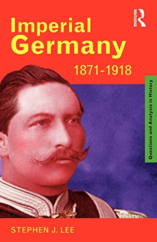 9780415185745: Imperial Germany 1871-1918 (Questions and Analysis in History)