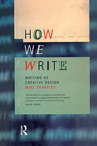 9780415185875: How We Write: Writing as Creative Design