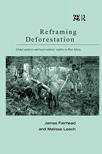 9780415185905: Reframing Deforestation: Global Analyses and Local Realities: Studies in West Africa (Global Environmental Change Series)