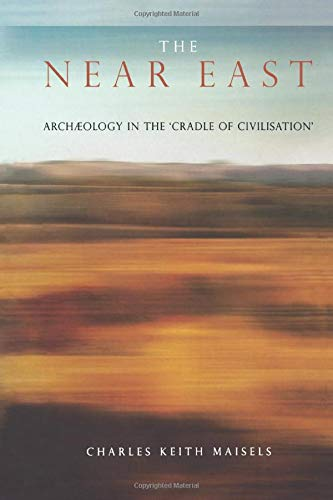 9780415186070: The Near East: Archaeology in the 'Cradle of Civilization'