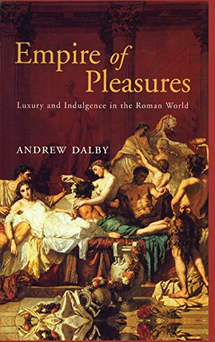 9780415186247: Empire of Pleasures: Luxury and Indulgence in the Roman World