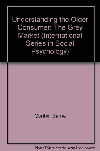 9780415186438: Understanding the Older Consumer: The Grey Market (International Series in Social Psychology)