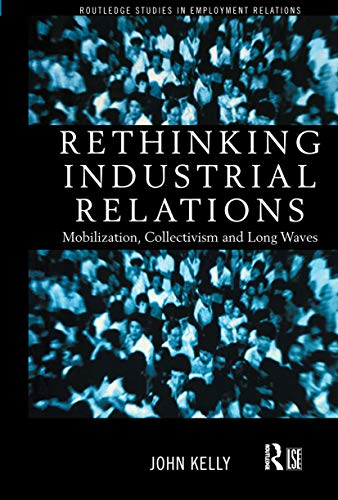 9780415186728: Rethinking Industrial Relations: Mobilisation, Collectivism and Long Waves (Routledge Studies in Employment Relations)