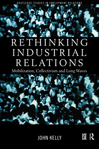9780415186735: Rethinking Industrial Relations: Mobilisation, Collectivism and Long Waves (Routledge Studies in Employment Relations)