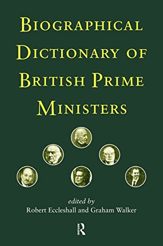 Biographical Dictionary of British Prime Ministers