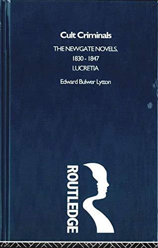 9780415188296: Cult Criminals: The Newgate Novels (1830-47)