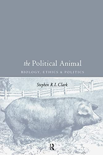 9780415189118: The Political Animal: Biology, Ethics and Politics