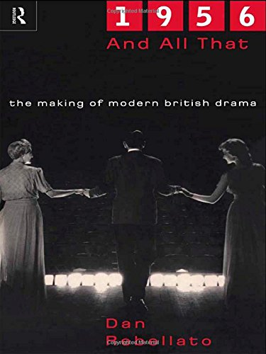 9780415189385: 1956 and All That: The Making of Modern British Drama
