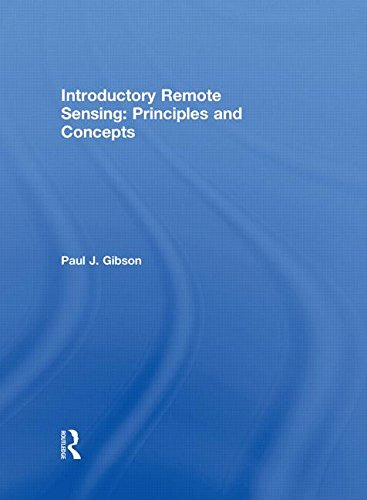Introductory Remote Sensing Principles and Concepts (0415189616) by Paul Gibson; With contributions from Clare Power