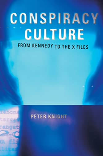 9780415189781: Conspiracy Culture: From Kennedy to The X Files