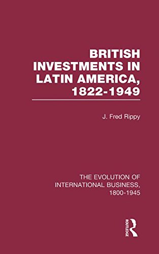 Evolution of International Business: Brit Invest Latin America V1 (The Rise of International ...