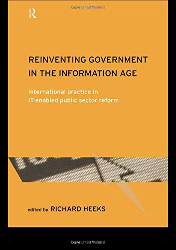 9780415190374: Reinventing Government in the Information Age: International Practice in IT-Enabled Public Sector Reform (Routledge Research in Information Technology and Society)