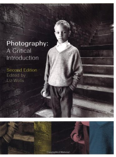 Photography :?A Critical Introduction: Liz Wells