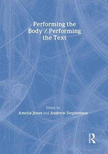 9780415190596: Performing the Body/Performing the Text