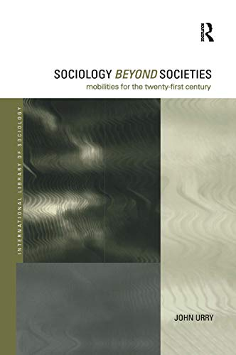 9780415190886: Sociology Beyond Societies: Mobilities for the Twenty-First Century (International Library of Sociology)
