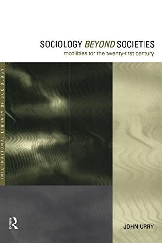 9780415190893: Sociology Beyond Societies: Mobilities for the Twenty-First Century (International Library of Sociology)