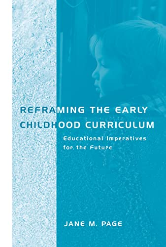 9780415191173: Reframing the Early Childhood Curriculum: Educational Imperatives for the Future (Futures and Education Series)