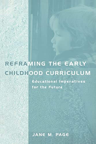 9780415191180: Reframing the Early Childhood Curriculum: Educational Imperatives for the Future (Futures and Education Series)