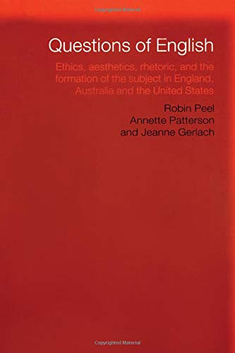 9780415191197: Questions of English: Aesthetics, Democracy and the Formation of Subject: Ethics, Aesthetics, Rhetoric and the Formation of the Subject in England, Australia and the United States