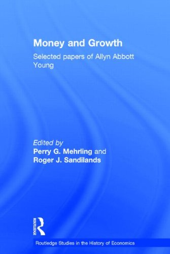 9780415191555: Money and Growth: Selected Papers of Allyn Abbott Young (Routledge Studies in the History of Economics)