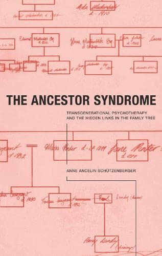 9780415191869: The Ancestor Syndrome: Transgenerational Psychotherapy and the Hidden Links in the Family Tree