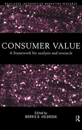 9780415191920: Consumer Value: A Framework for Analysis and Research (Routledge Interpretive Market Research Series)