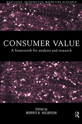 9780415191937: Consumer Value: A Framework for Analysis and Research (Routledge Interpretive Market Research Series)