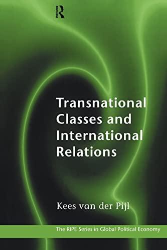 Transnational Classes and International Relations (RIPE Series: Van der Pijl,