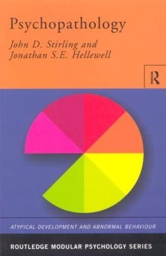 Psychopathology (Routledge Modular Psychology): Stirling, John D.; Hellewell, Jonathan S.E.
