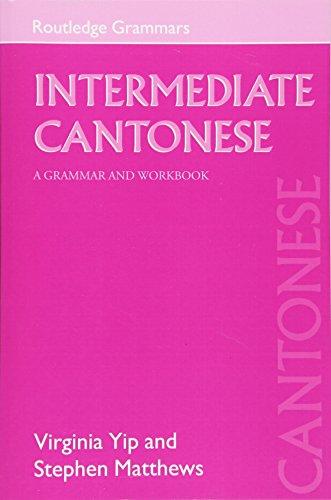 9780415193870: Intermediate Cantonese: A Grammar and Workbook (Grammar Workbooks)