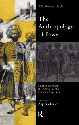 9780415193887: The Anthropology of Power (ASA Monographs)